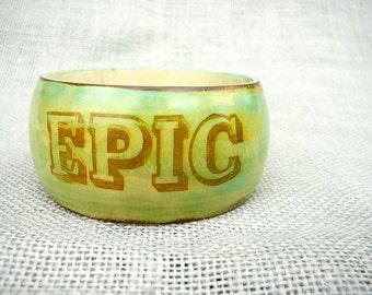 EPIC - Epically Epic - Epic Jewelry - Word Jewelry - Ecofriendly Jewelry - Green Jewelry - Green Bracelet