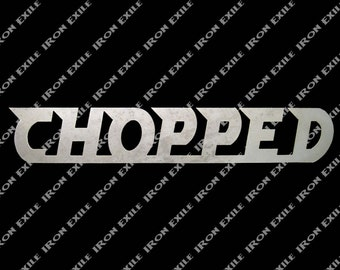 Chopped Metal Sign