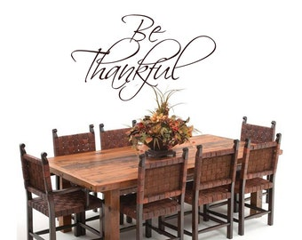 Be Thankful - Vinyl Wall Quote
