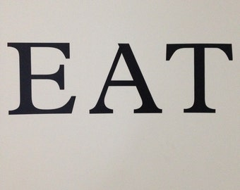 EAT Vinyl Wall Decal