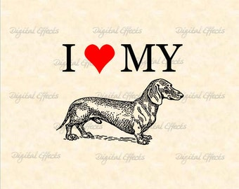 I LOVE MY DACHSHUND Printable Digital Image Download-Iron On Transfer Totes Tea Towels T-Shirts Fabric; Scrapbooking, Dogs, Love my Dog #009