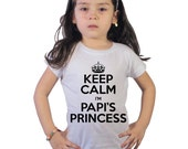 Keep calm I'm Papi's Princess kids shirt or Baby Bodysuit