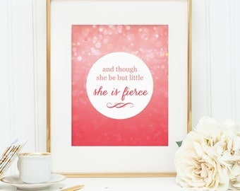 And though she be but little she is FIERCE printable wall art decor: girls or nursery room art pink bokeh (Instant digital download - JPG)