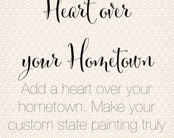 Heart Over Your Hometown - Custom Painting Add-On