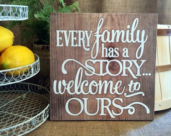EVERY family has a STORY rustic sign