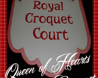 Alice In Wonderland Queen  Of Hearts Royal Croquet Sign
