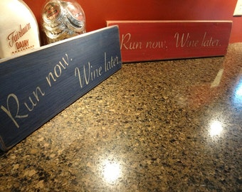 Running Quote rustic board sign - Run now. Wine later.
