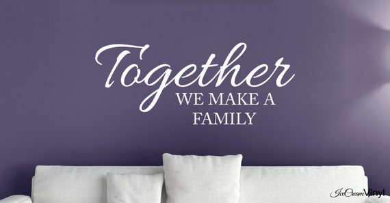 Family Wall Decal Together We Make A Family Wall Art Kitchen Bedroom Family Room Living Room Home Decor