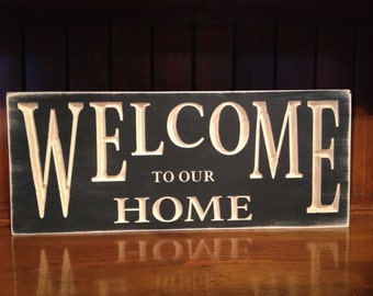 "Custom Carved Wooden Sign - ""Welcome To Our Home"""