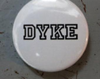 "button / badge  ""dyke"""