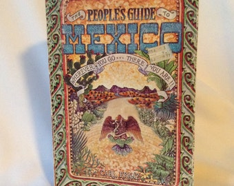 Book: The People's Guide To Mexico  Wherever you go... There you are!!