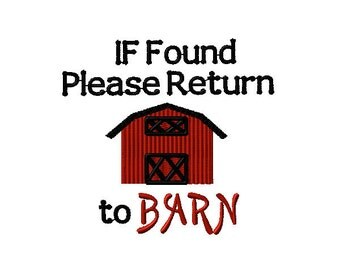 If Found Please Return to Barn Machine Embroidery Design Saying 2 sizes