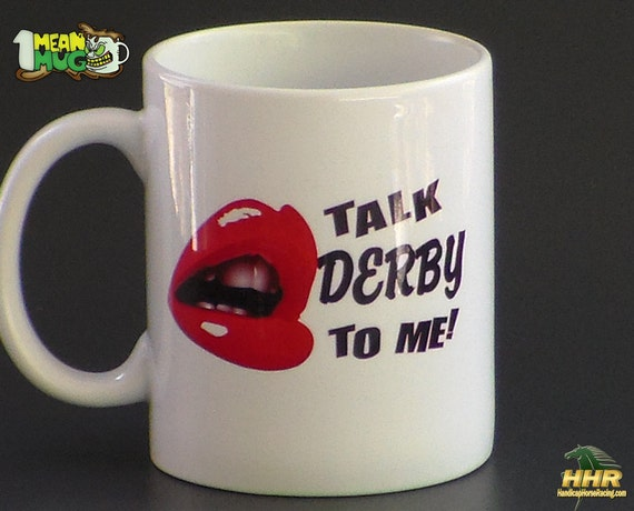 Horse Racing Coffee Mug- Talk Derby To Me with Hot Lips- Kentucky Derby Party Gift