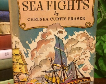 Boys Book of Sea Fights by Chelsea Curtis Fraser 1920