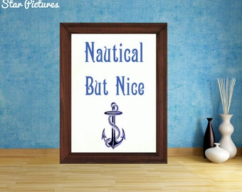 Nautical poster. Wall art decor. Printable art. Nautical but nice with anchor picture.