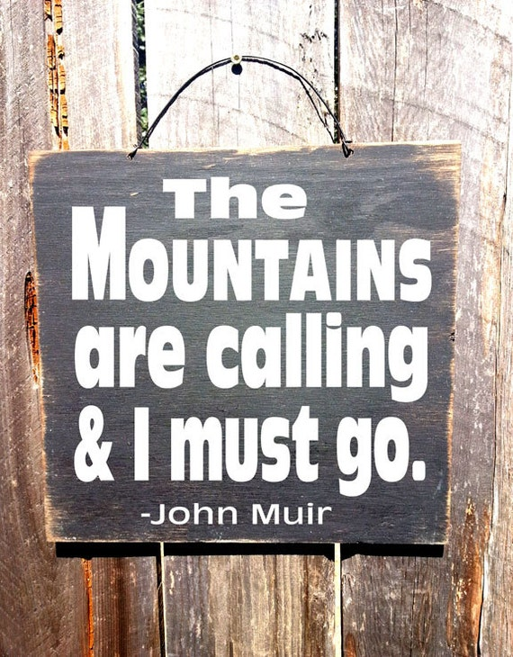 cabin decor, cabin sign, cabin decoration, John Muir quote, inspirationsl sign, mountain decor, John Muir, mountains, 3