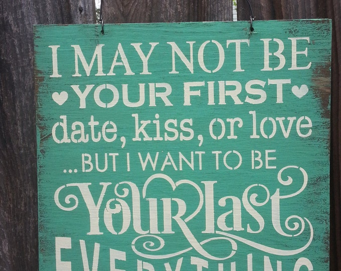 last everything, love sign, wedding sign, romantic sign, wedding decor, wedding decoration, I Want To Be Your Last Everything Wedding Sign