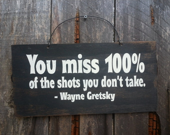 Wayne Gretsky Sign - Take Chances Saying - Inspirational Sign