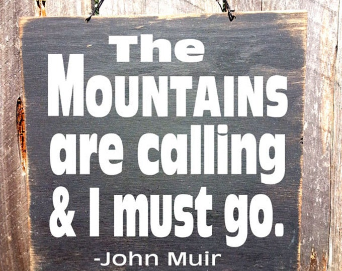 John Muir, Muir Sign, mountains are calling sign, cabin decor, John Muir quote, inspirationsl sign