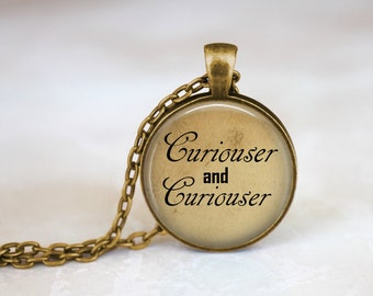 FREE SHIPPING Curiouser and Curiouser Necklace Curiouser and Curiouser Quote Pendant Alice in Wonderland Necklace Mad Hatter Jewelry Curious