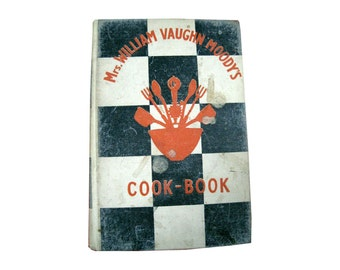 Mrs William Vaughn Moody's Cook-Book - 1931 First Edition - Cook Book - Recipes- Vintage Ads