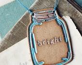 Bright- Jar Ornament-  handmade ceramic christmas ornament