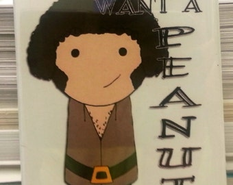 Anybody Want a Peanut? Fezzik Princess Bride quote refrigerator magnet