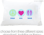 Summer peace love beach pillowcase / pillow - custom personalized pillowcase great birthday gift