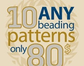 Special offer - SALE - Beading patterns 10 for 80 Dollars