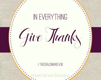 In Everything Give Thanks - 8x10 Printable