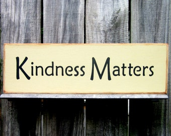 Kindness Matters, Wooden Sign, Be Kind, Be Nice, Painted Wood, Compassion, Kindness, Antique White, Black