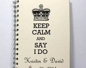 Large Wedding Planner Journal Guest Sign in Book - Keep Calm and Say I Do - Personalized With Names & Date - Large Size 8.5 x 5.5 Inches