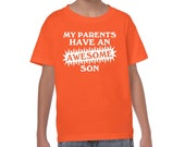 AWESOME SON funny t-shirt my parents have an awesome son t shirt gift fathers day present daddy tshirt gift for him