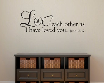 Bible Verse Wall Decal - John 15:12 - Love Each Other as I have loved you Wall Art - Horizontal Medium