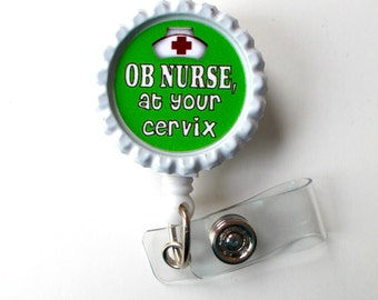 OB Nurse at Your Cervix Green - Retractable ID Badge Reel - Nurse Badge - Labor and Delivery Nurse Badge - Nursing Badge Holder - RN