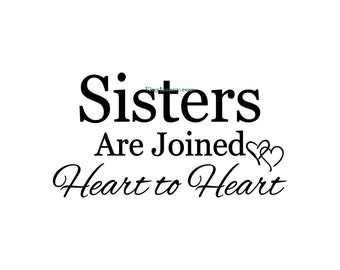 Sisters Are Joined Heart To Heart - Wall Decal - Vinyl Wall Decals, Wall Decor, Signage, Sister Decor, Sister Gift, Sisters Bedroom