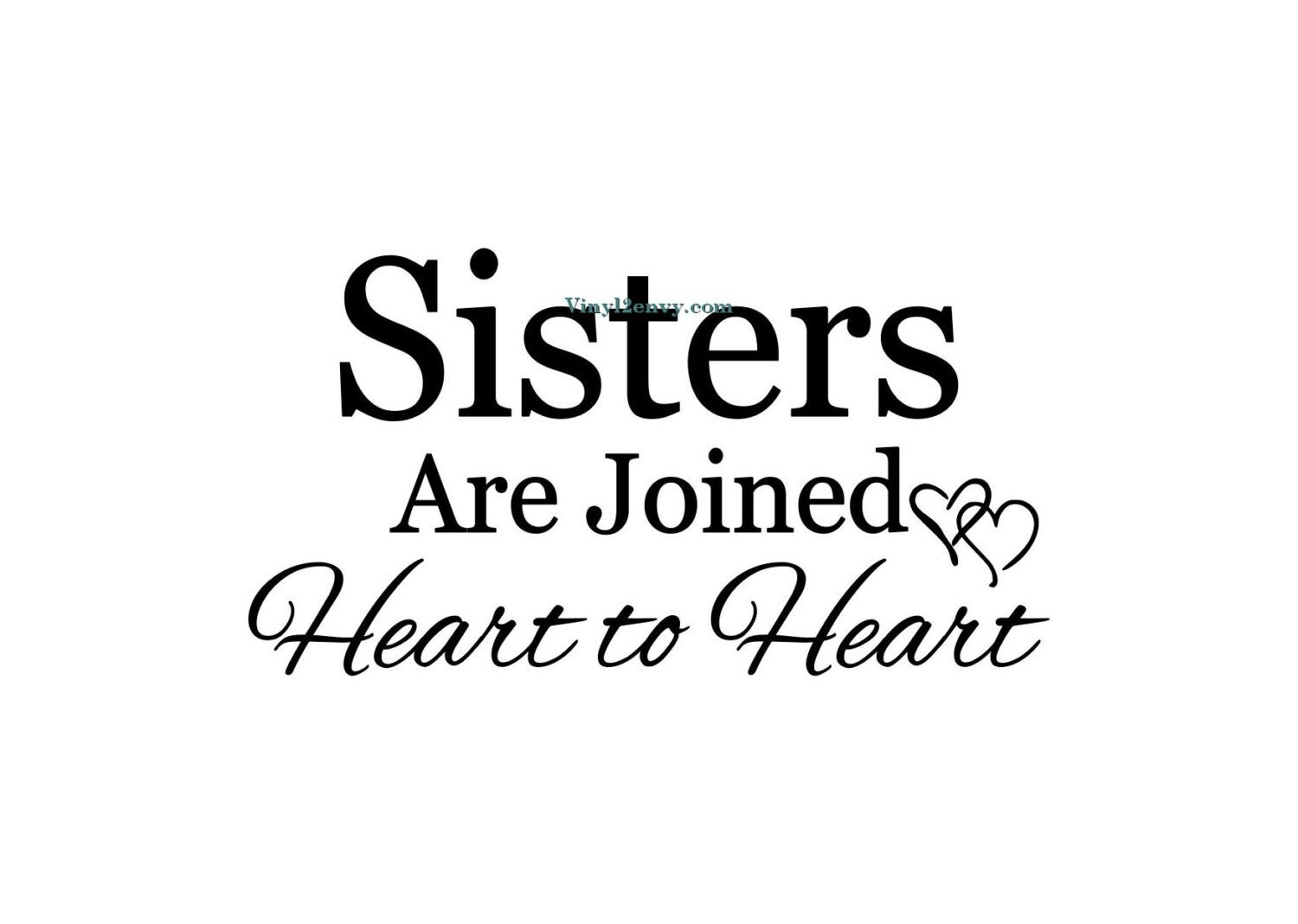 Sisters Are Joined Heart To Heart Wall Decal Vinyl Wall