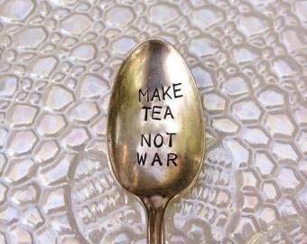 Make Tea Not War TEA SPOON Stamped Spoon Personalized Spoon Vintage Silver Flatware