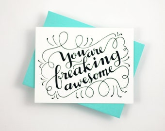 You are Freaking AWESOME - one card with a turquoise envelope