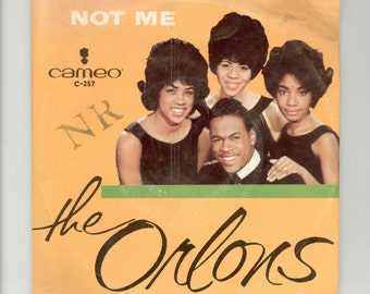 The Orlons Not Me and My Best Friend Picture Sleeve 45 rpm Single Cameo Records C-257 Nineteen-Sixties Black R & B Singing Group