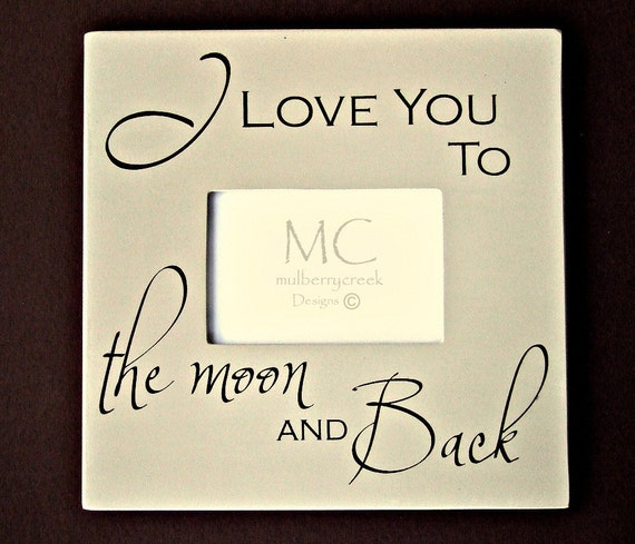 Photo Frame I Love You To The Moon And Back Moon By
