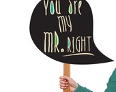 INSTANT DOWNLOAD. You are my Mr.Right- DIY Prop bubble Signs for Photo booths - Printable