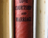 A Book of Love - Rare Vintage Love Courtship and Marriage Book - 1942