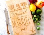 Personalized Cutting Board.  Eat, Drink and be Married with names. Engraved hardwood for a custom wedding gift idea