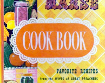 Meals from the Manse Cook Book: Favorite Recipes from the Wives of Great Preachers by LoraLee Parrott