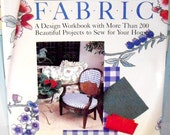 Vintage Decorating With Fabric Book, A Design Workbook 200+ projects, First Edition 1986, interior decorating design