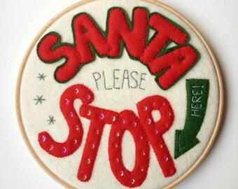 SANTA PLEASE STOP Christmas embroidery hoop wool felt handmade decoration festive red green white