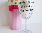 funny wine glass hand painted wine glass with decorative box... friends and wine the older the better