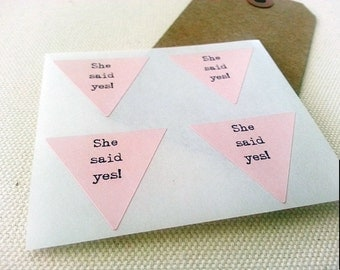She Said Yes Envelope Seals. Triangle Labels Stickers Seals. Wedding Invite Seals. Bridal Shower Invite Seals.