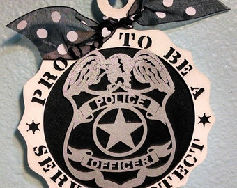 Proud To Be A Police Officer, Serve & Protect Ornament
